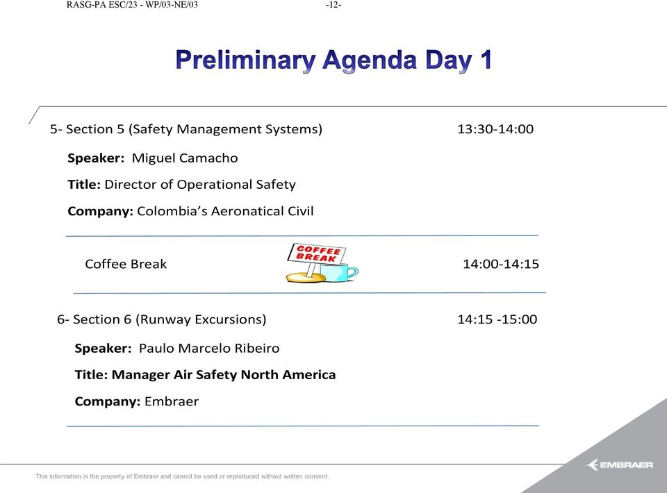 6 (Runway Excursions) 14:15-15:00 Speaker: Paulo Marcelo Ribeiro Title: Manager Air Safety North America