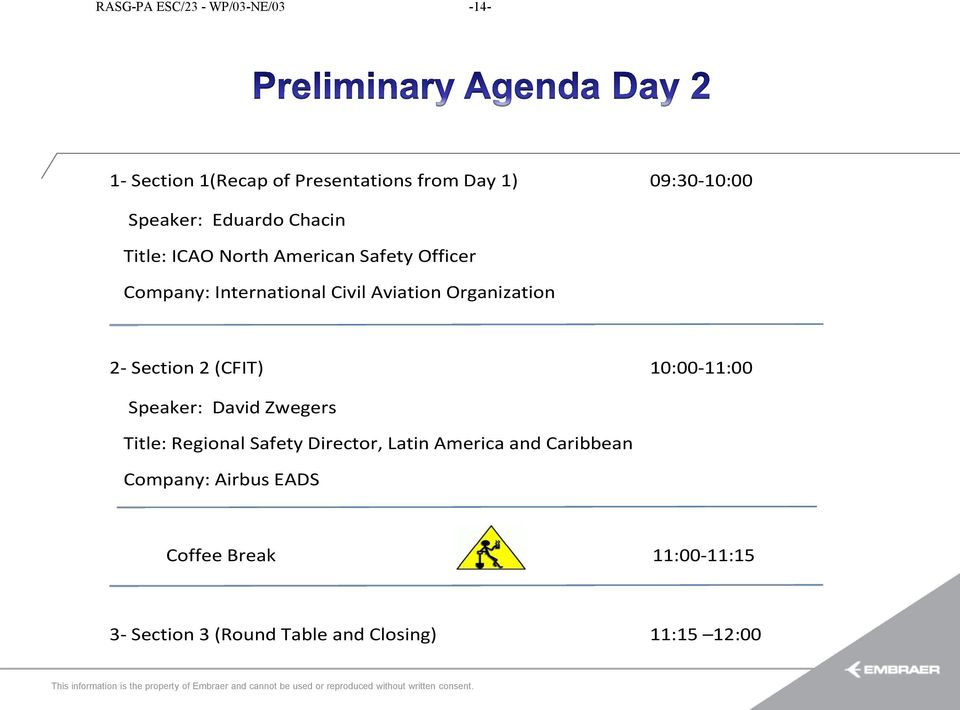 Zwegers Title: Regional Safety Director, Latin America and Caribbean Company: Airbus EADS Coffee Break 11:00-11:15 3- Section 3