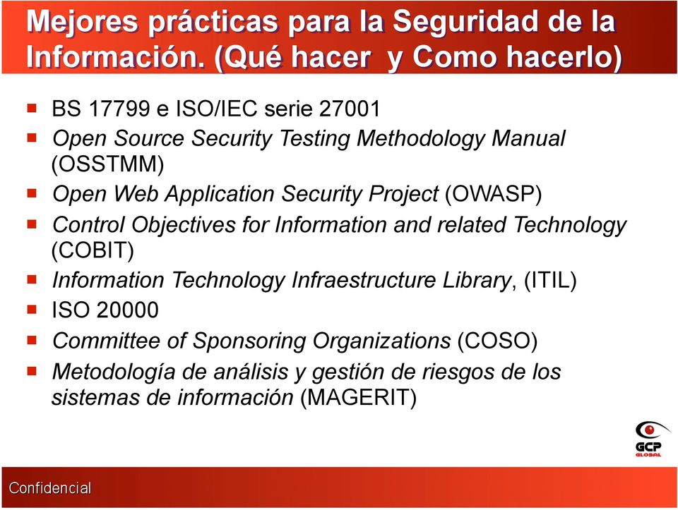 ! Control Objectives for Information and related Technology (COBIT)!! Information Technology Infraestructure Library, (ITIL)!