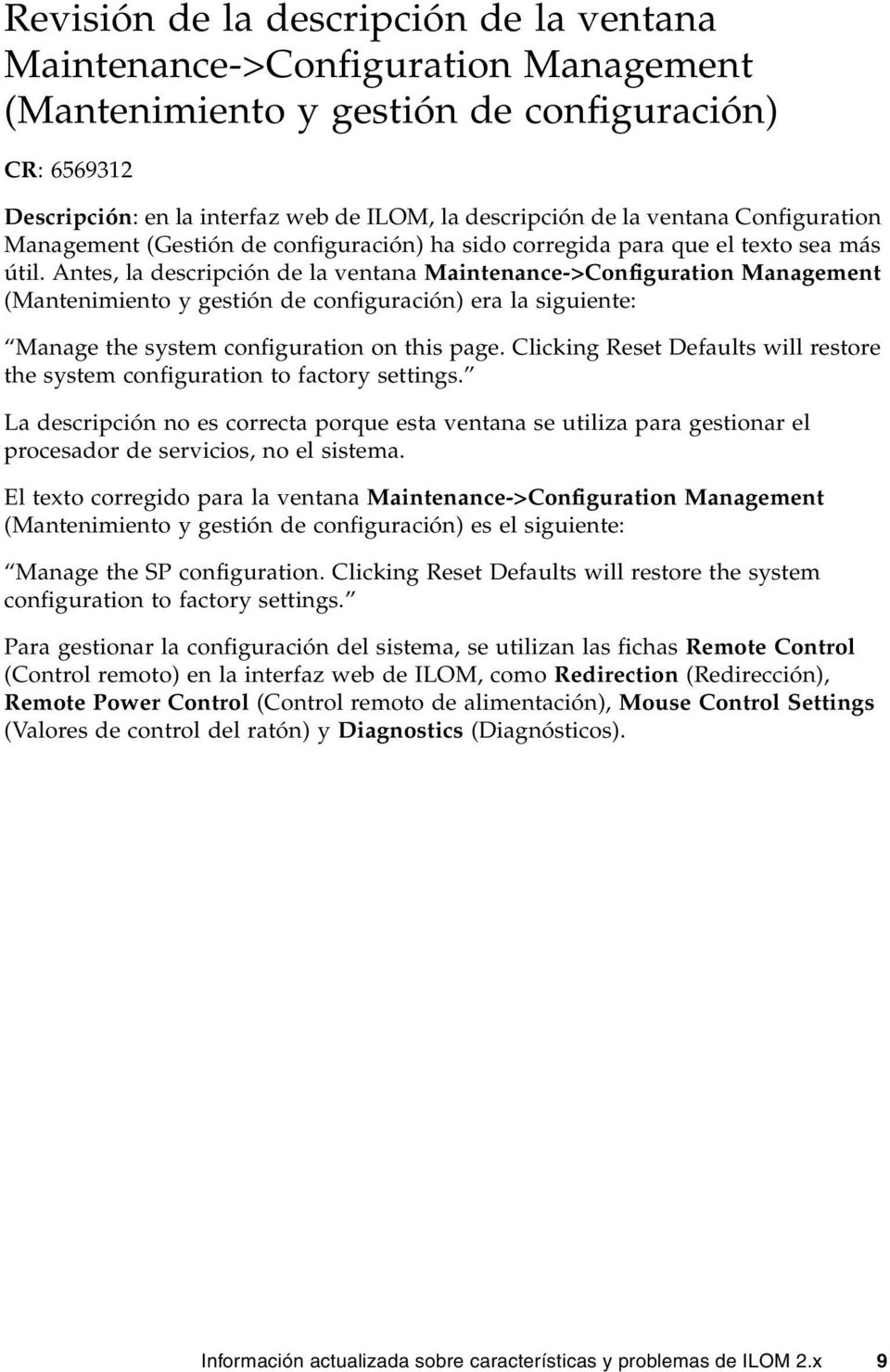 Antes, la descripción de la ventana Maintenance->Configuration Management (Mantenimiento y gestión de configuración) era la siguiente: Manage the system configuration on this page.