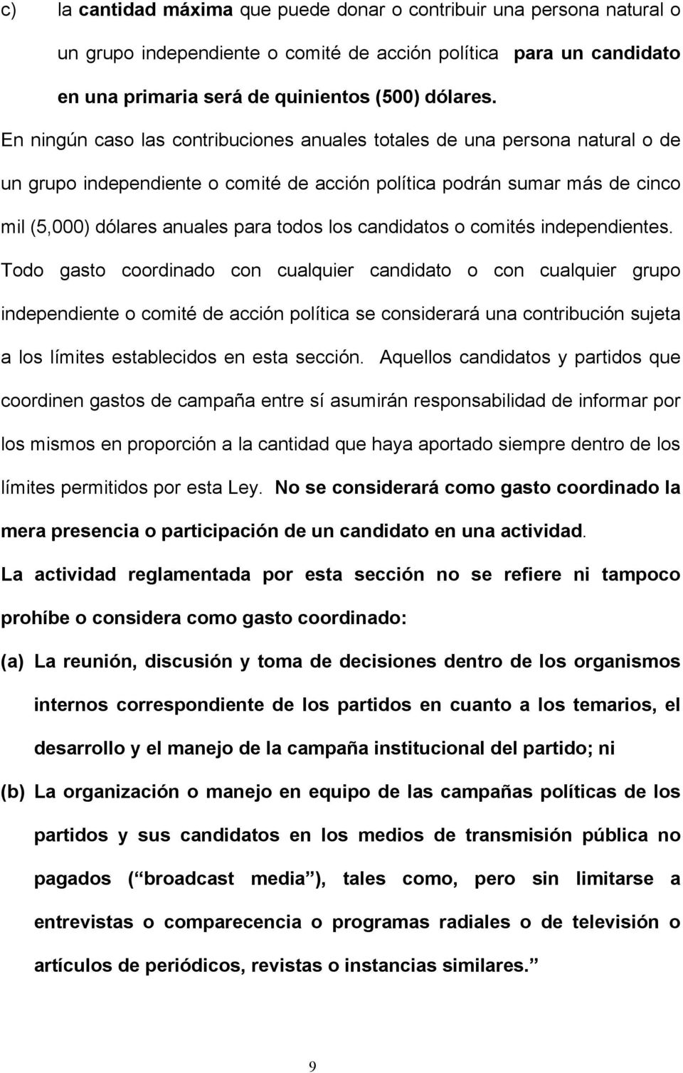 candidatos o comités independientes.
