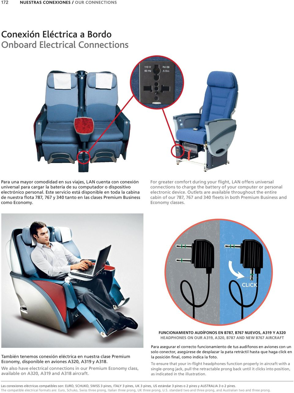 For greater comfort during your flight, LAN offers universal connections to charge the battery of your computer or personal electronic device.