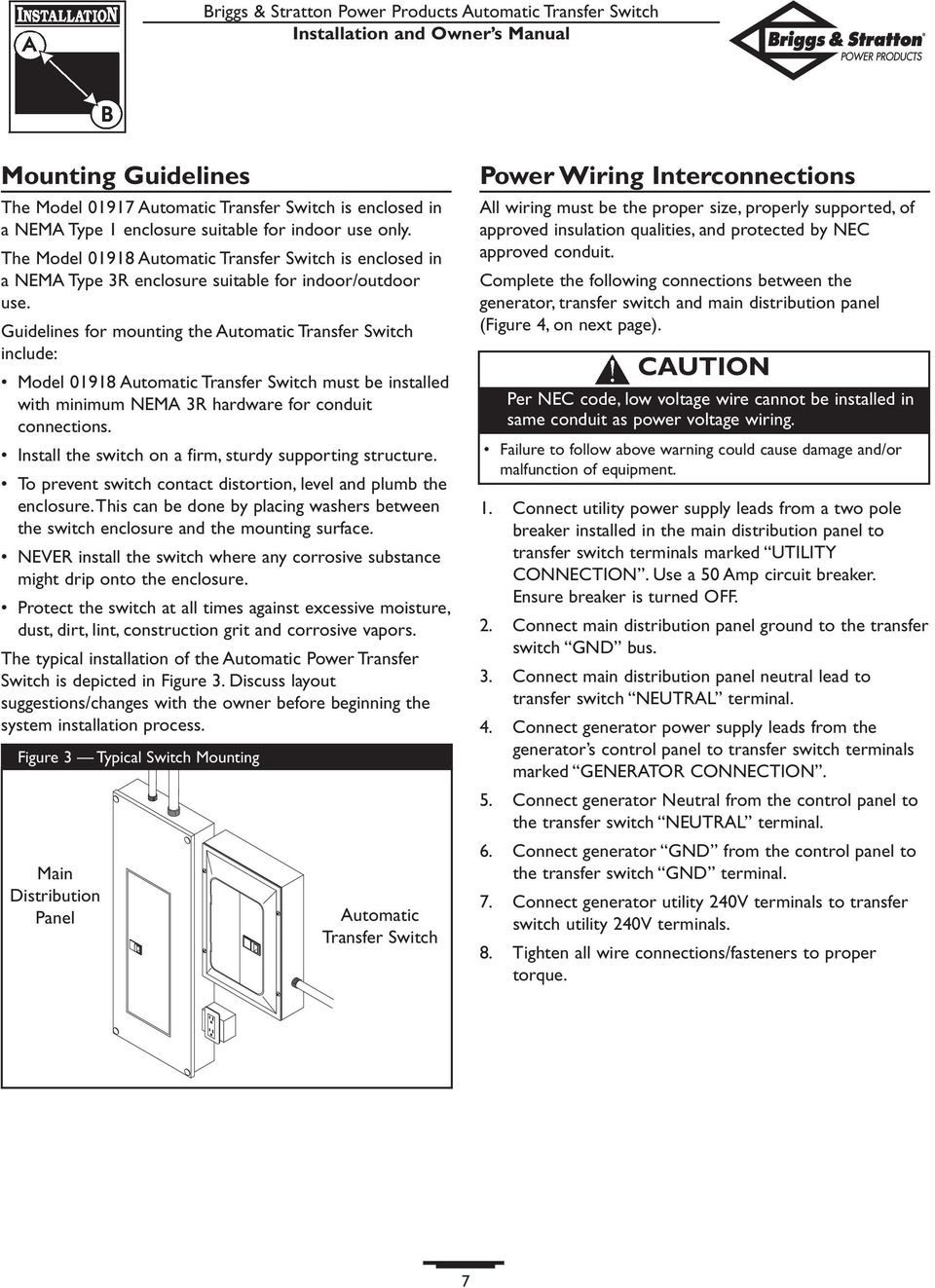 Guidelines for mounting the Automatic Transfer Switch include: Model 01918 Automatic Transfer Switch must be installed with minimum NEMA 3R hardware for conduit connections.