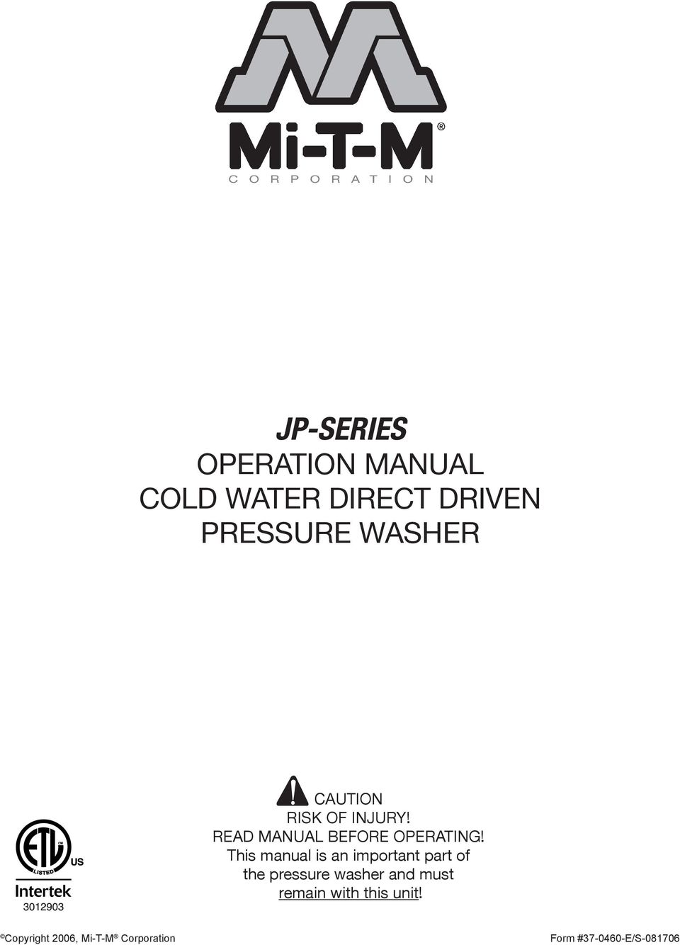 This manual is an important part of the pressure washer and must remain with