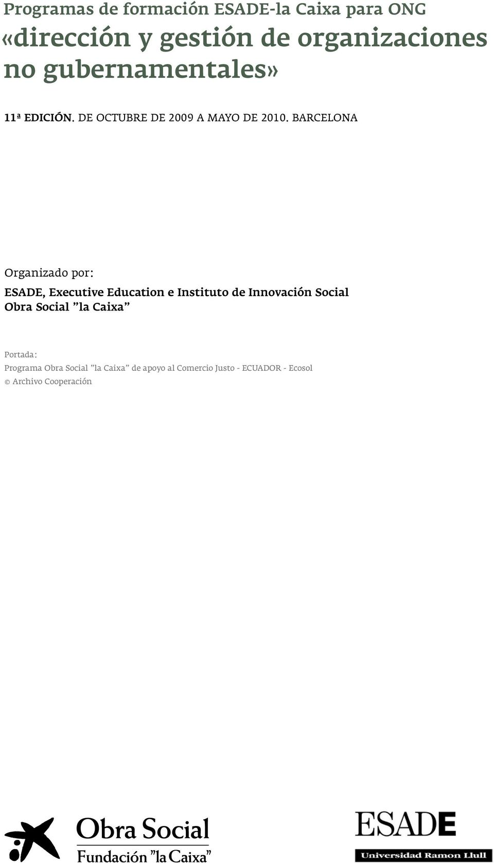 Barcelona Organizado por: ESADE, Executive Education e Instituto de Innovación Social Obra