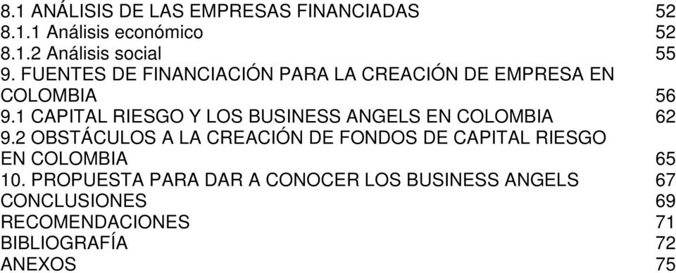 1 CAPITAL RIESGO Y LOS BUSINESS ANGELS EN COLOMBIA 62 9.