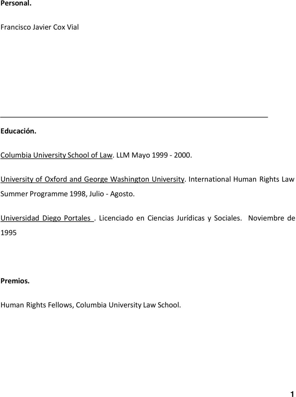 International Human Rights Law Summer Programme 1998, Julio - Agosto.