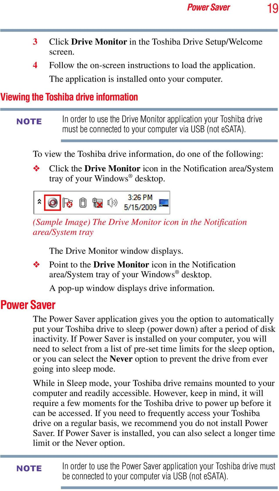 To view the Toshiba drive information, do one of the following: Click the Drive Monitor icon in the Notification area/system tray of your Windows desktop.