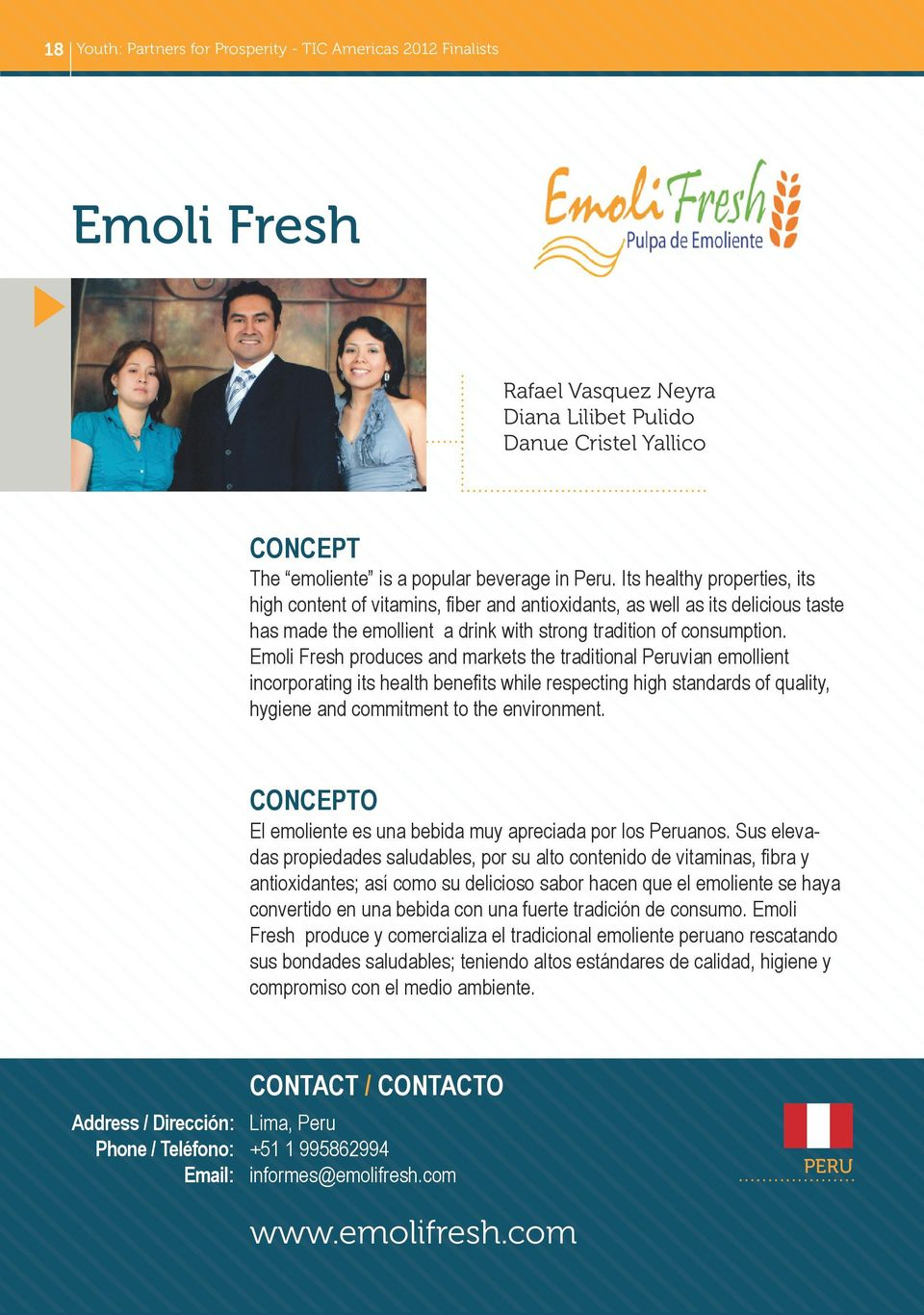 Emoli Fresh produces and markets the traditional Peruvian emollient incorporating its health benefits while respecting high standards of quality, hygiene and commitment to the environment.