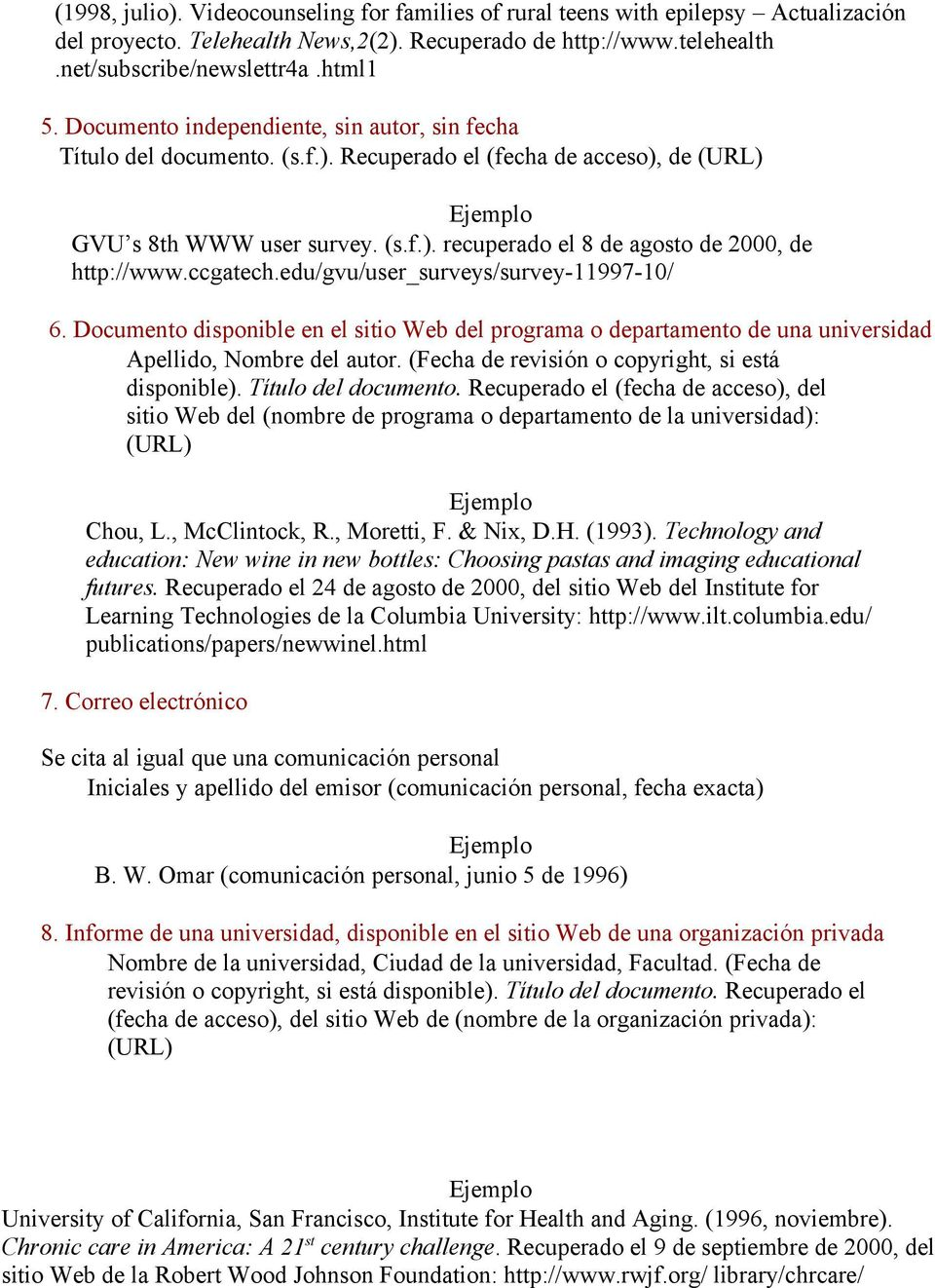 ccgatech.edu/gvu/user_surveys/survey-11997-10/ 6. Documento disponible en el sitio Web del programa o departamento de una universidad Apellido, Nombre del autor.