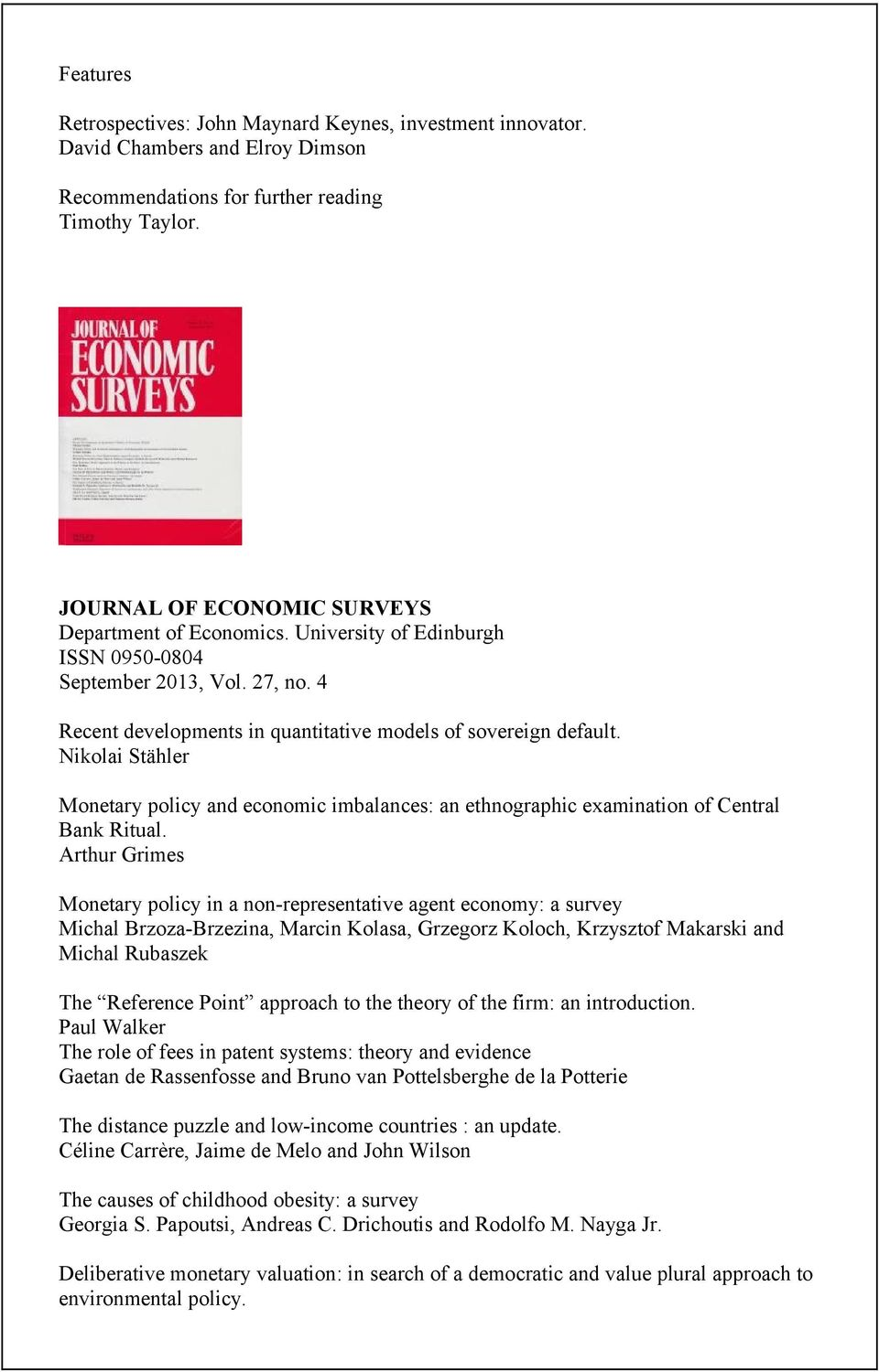 Nikolai Stähler Monetary policy and economic imbalances: an ethnographic examination of Central Bank Ritual.
