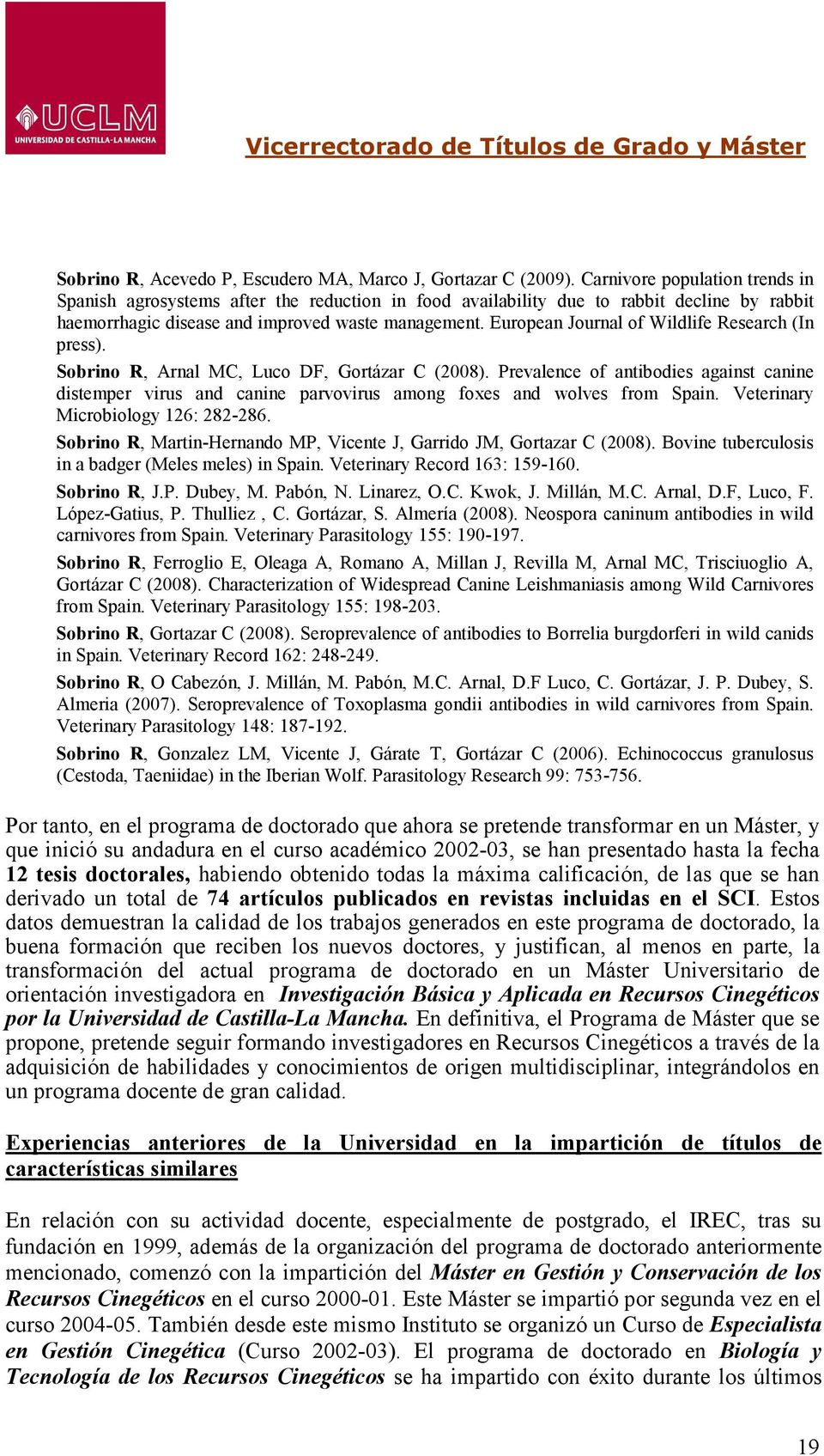 European Journal of Wildlife Research (In press). Sobrino R, Arnal MC, Luco DF, Gortázar C (2008).