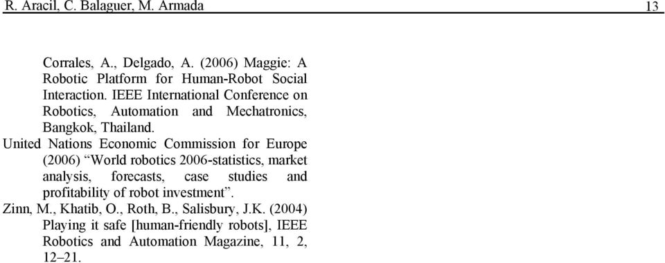 United Nations Economic Commission for Europe (2006) World robotics 2006-statistics, market analysis, forecasts, case