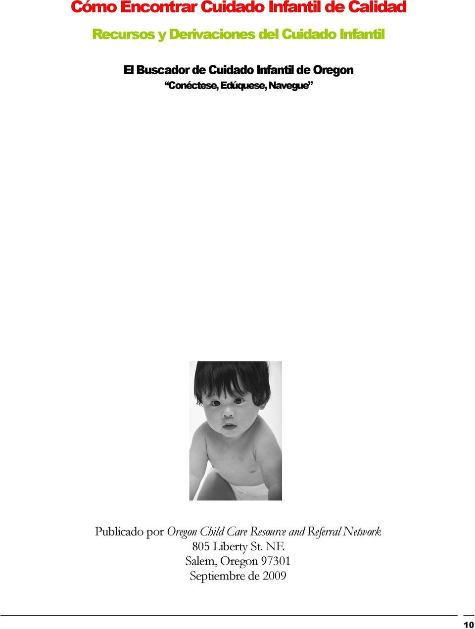 Edúquese, Navegue Publicado por Oregon Child Care Resource and