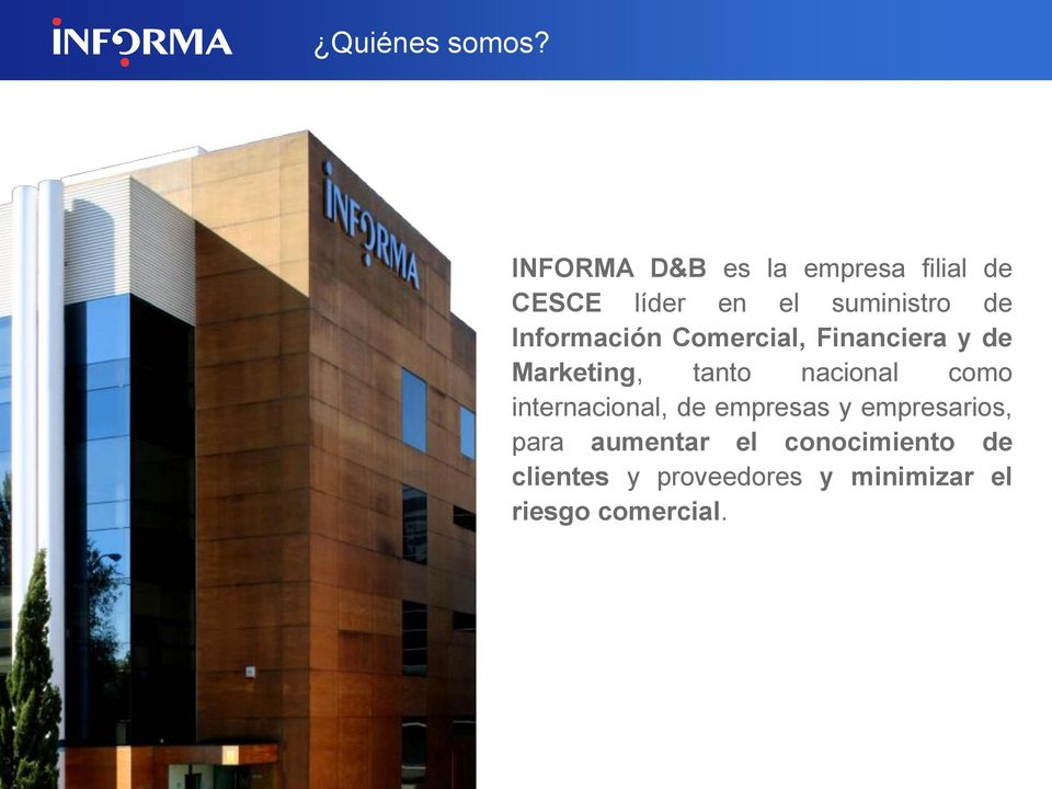 Información Comercial, Financiera y de Marketing, tanto nacional como