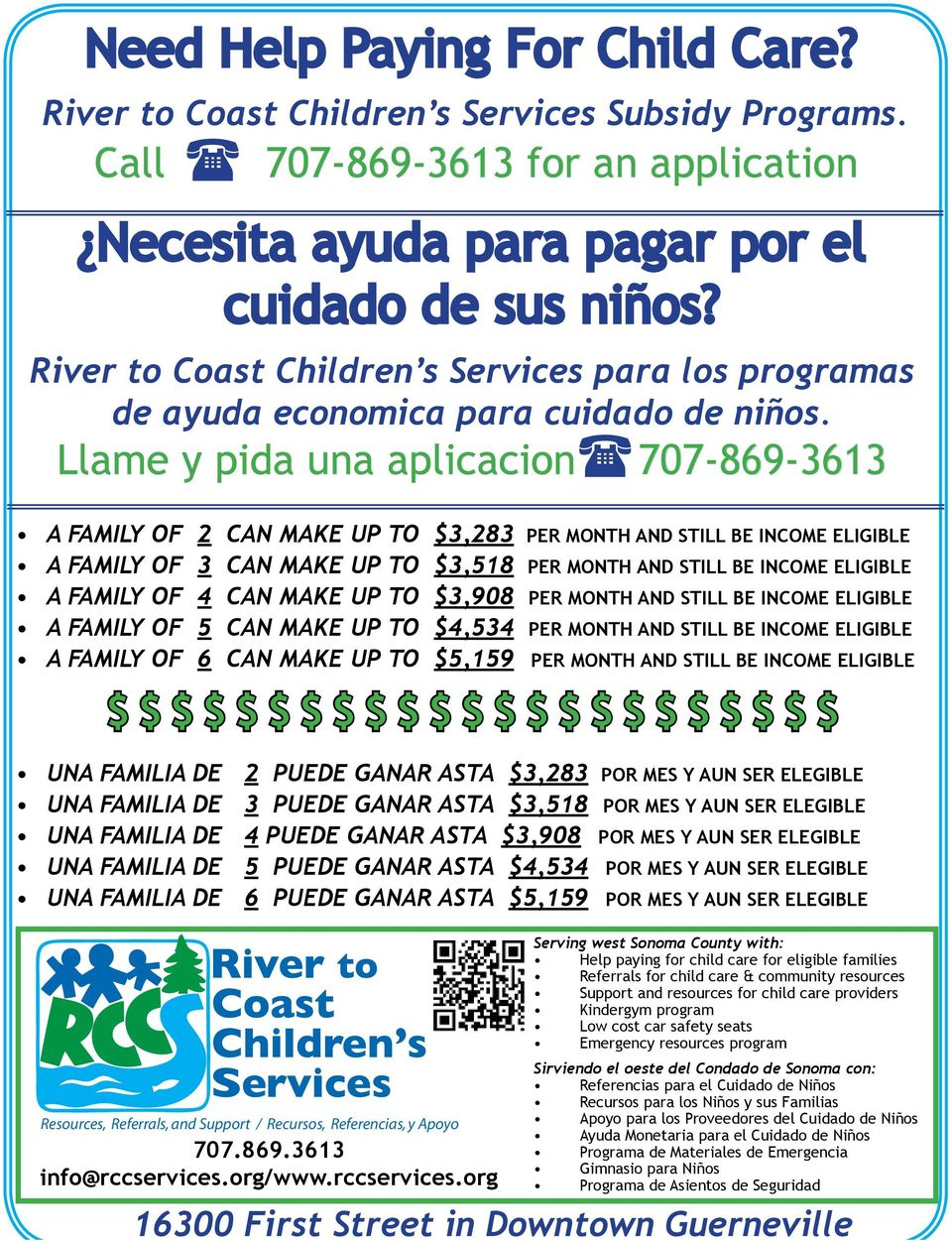 Llame y pida una aplicacion 707-869-3613 A FAmily of 2 CAn make up to $3,283 per month and still be income eligible A FAmily of 3 CAn make up to $3,518 per month and still be income eligible A FAmily