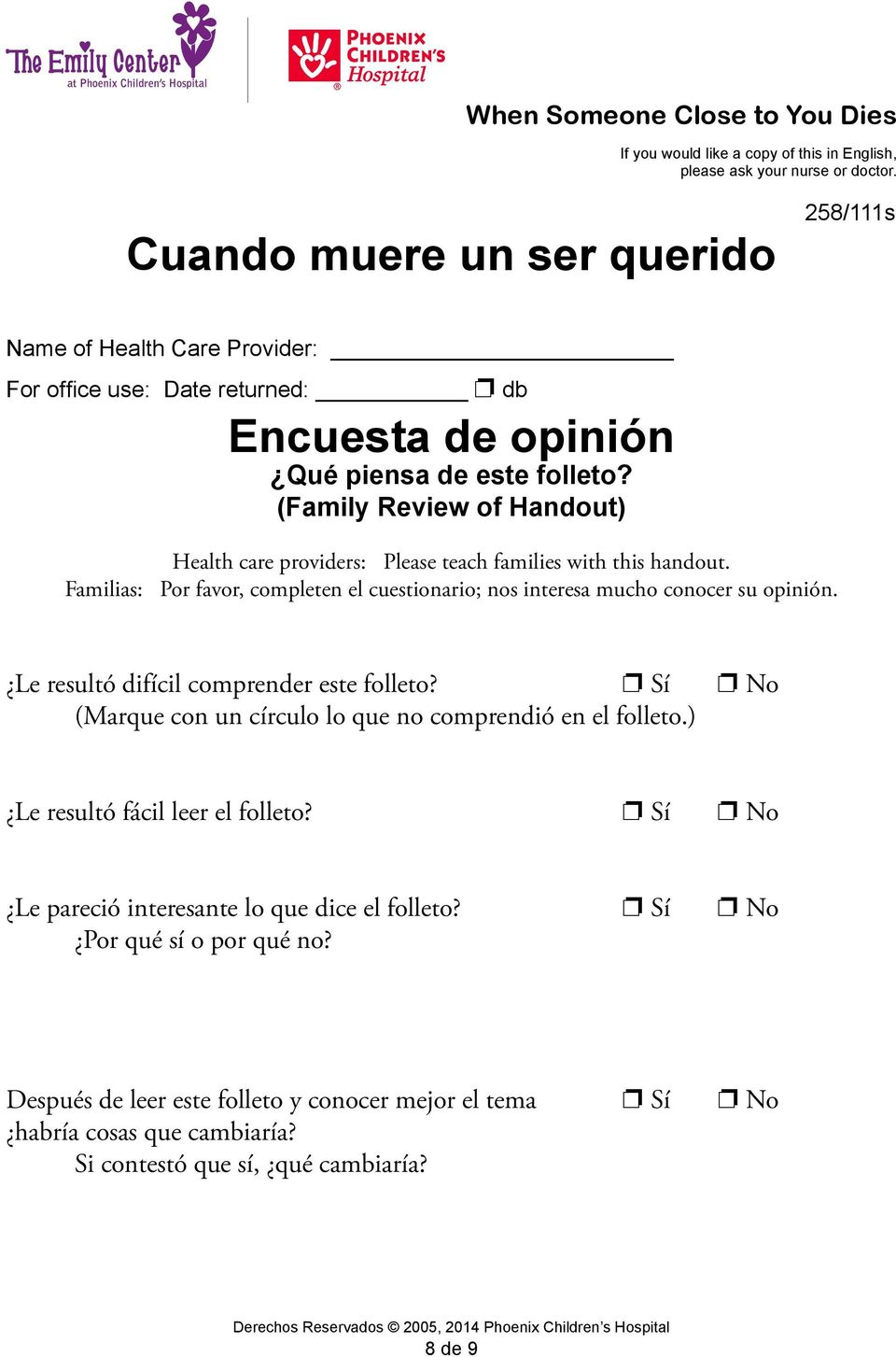 (Family Review of Handout) Health care providers: Please teach families with this handout. Familias: Por favor, completen el cuestionario; nos interesa mucho conocer su opinión.