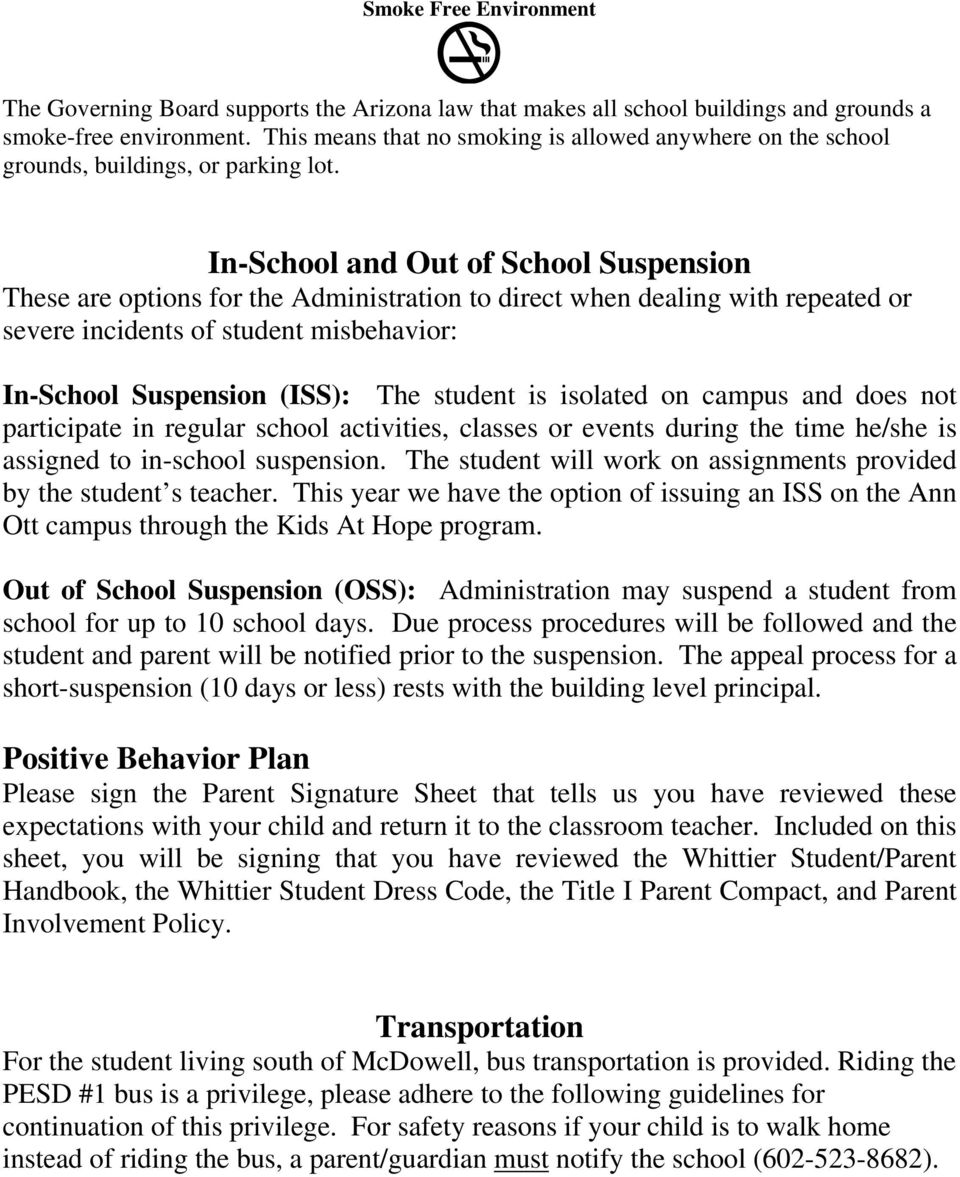 In-School and Out of School Suspension These are options for the Administration to direct when dealing with repeated or severe incidents of student misbehavior: In-School Suspension (ISS): The
