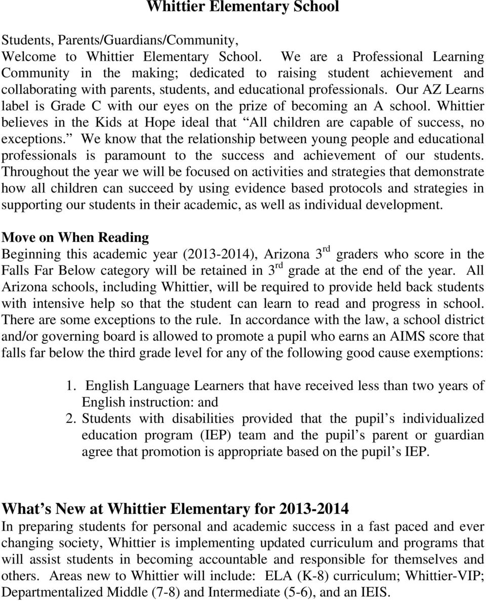 Our AZ Learns label is Grade C with our eyes on the prize of becoming an A school. Whittier believes in the Kids at Hope ideal that All children are capable of success, no exceptions.