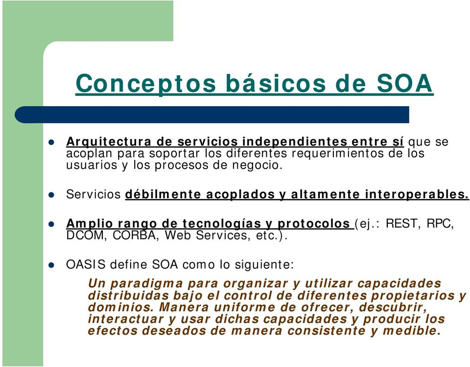 : REST, RPC, DCOM, CORBA, Web Services, etc.).