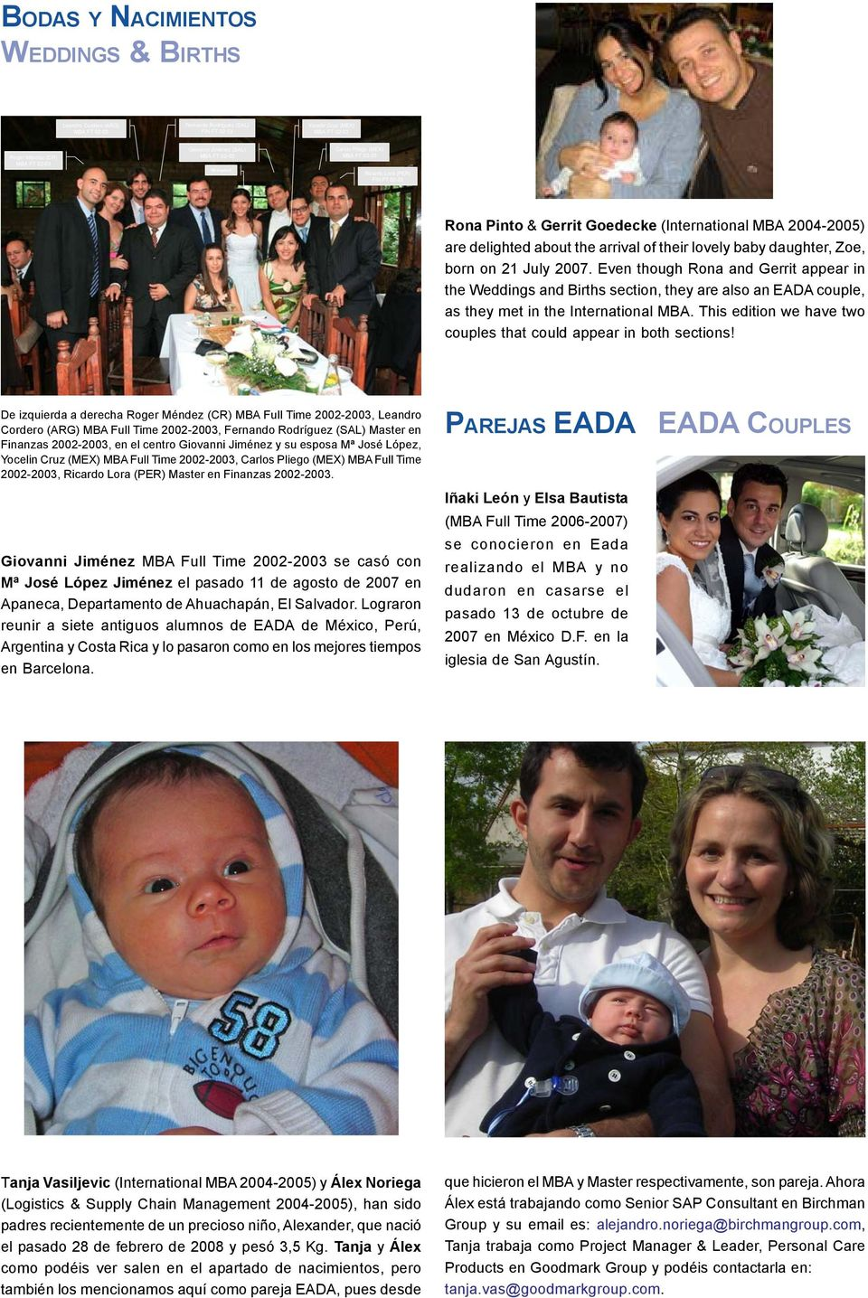 Even though Rona and Gerrit appear in the Weddings and Births section, they are also an EADA couple, as they met in the International MBA.