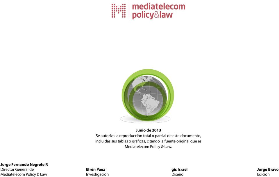 Mediatelecom Policy & Law. Jorge Fernando Negrete P.
