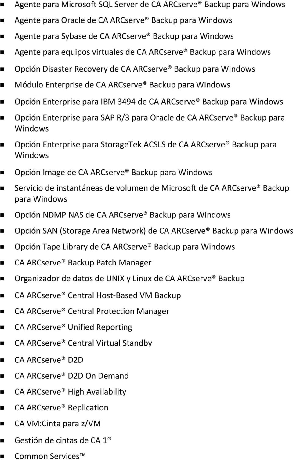 ARCserve Backup para Windows Opción Enterprise para SAP R/3 para Oracle de CA ARCserve Backup para Windows Opción Enterprise para StorageTek ACSLS de CA ARCserve Backup para Windows Opción Image de
