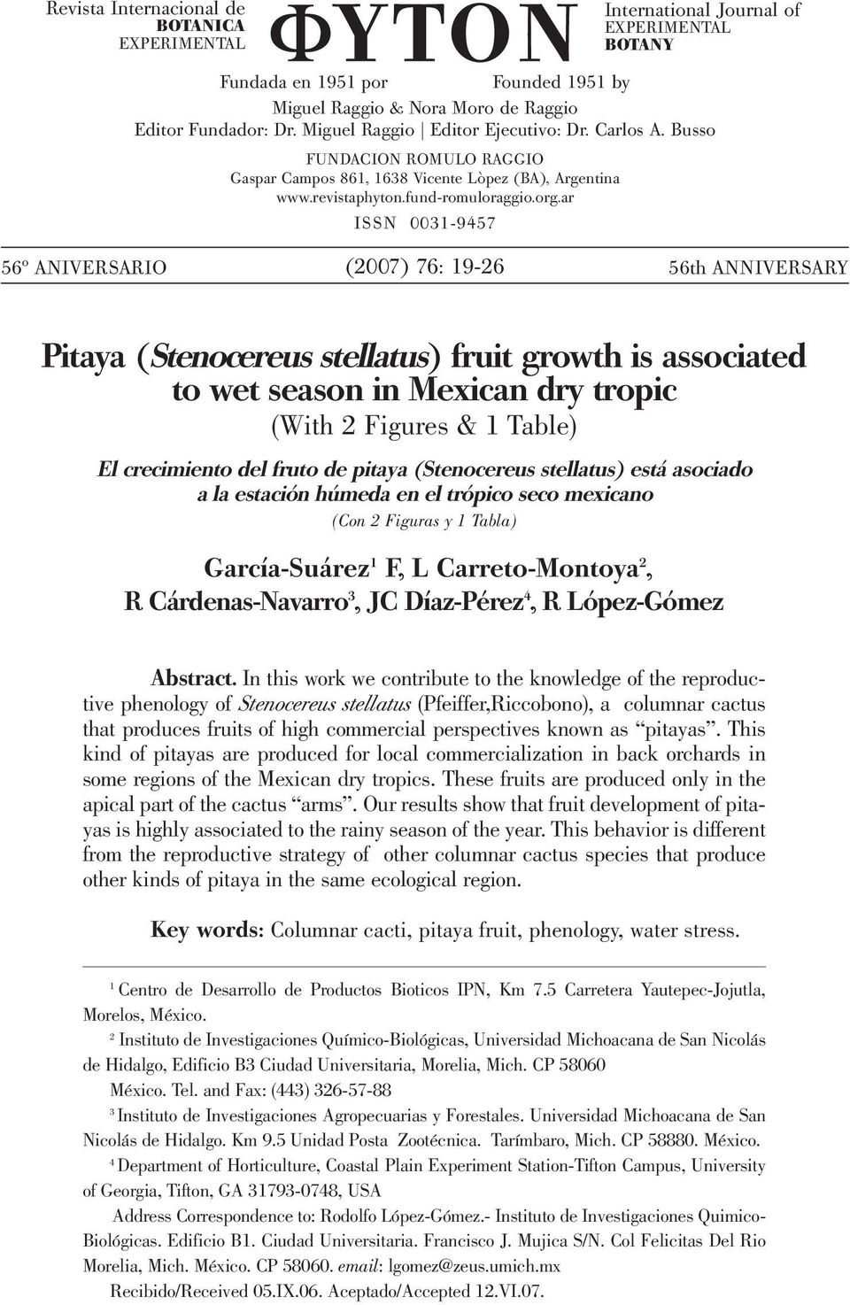 ar ISSN 0031-9457 56º ANIVERSARIO (2007) 76: 19-26 56th ANNIVERSARY Pitaya (Stenocereus stellatus) fruit growth is associated to wet season in Mexican dry tropic (With 2 Figures & 1 Table) El