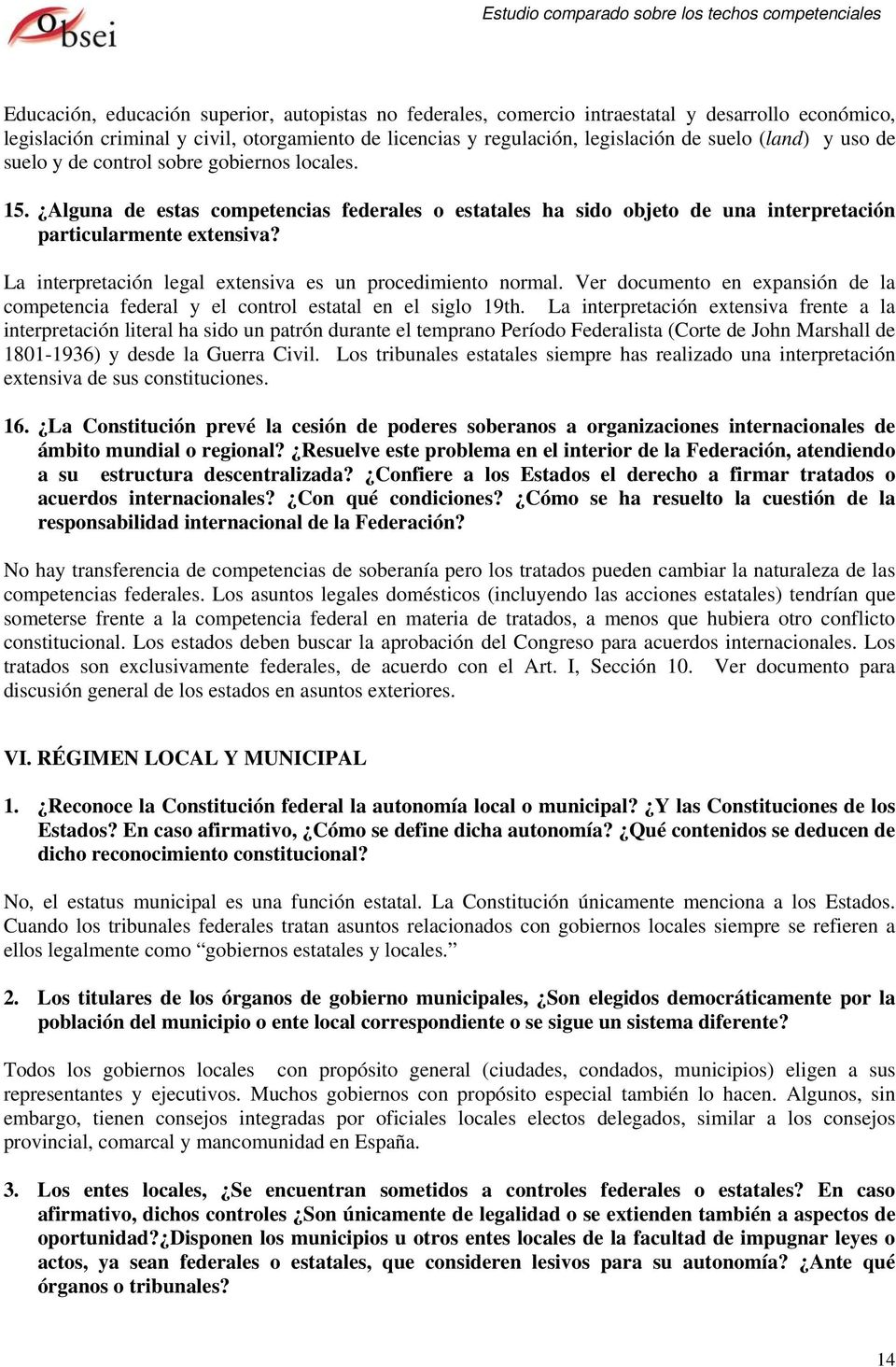 La interpretación legal extensiva es un procedimiento normal. Ver documento en expansión de la competencia federal y el control estatal en el siglo 19th.