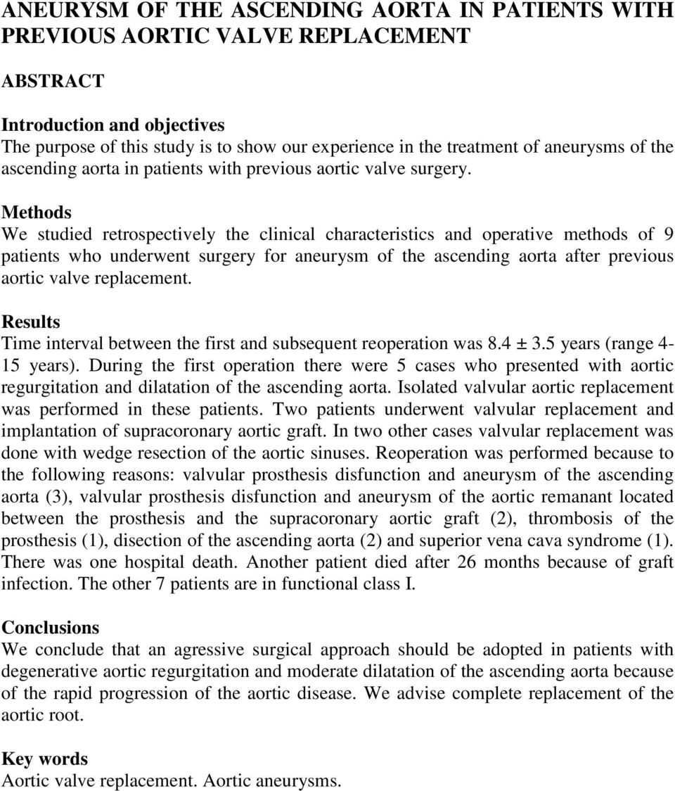 Methods We studied retrospectively the clinical characteristics and operative methods of 9 patients who underwent surgery for aneurysm of the ascending aorta after previous aortic valve replacement.