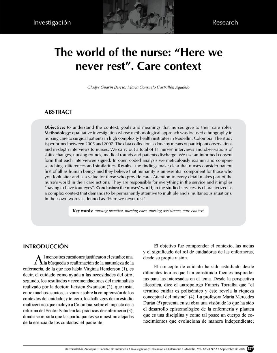 Methodology: qualitative investigation whose methodological approach was focused ethnography in nursing care to surgical patients in high complexity health institutes in Medellín, Colombia.