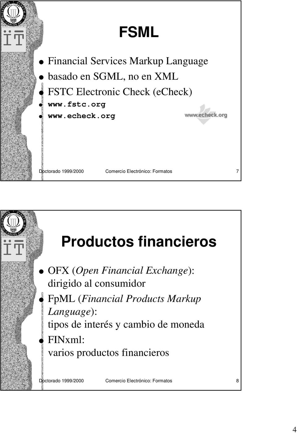 org Doctorado 1999/2000 Comercio Electrónico: Formatos 7 Productos financieros OFX (Open Financial