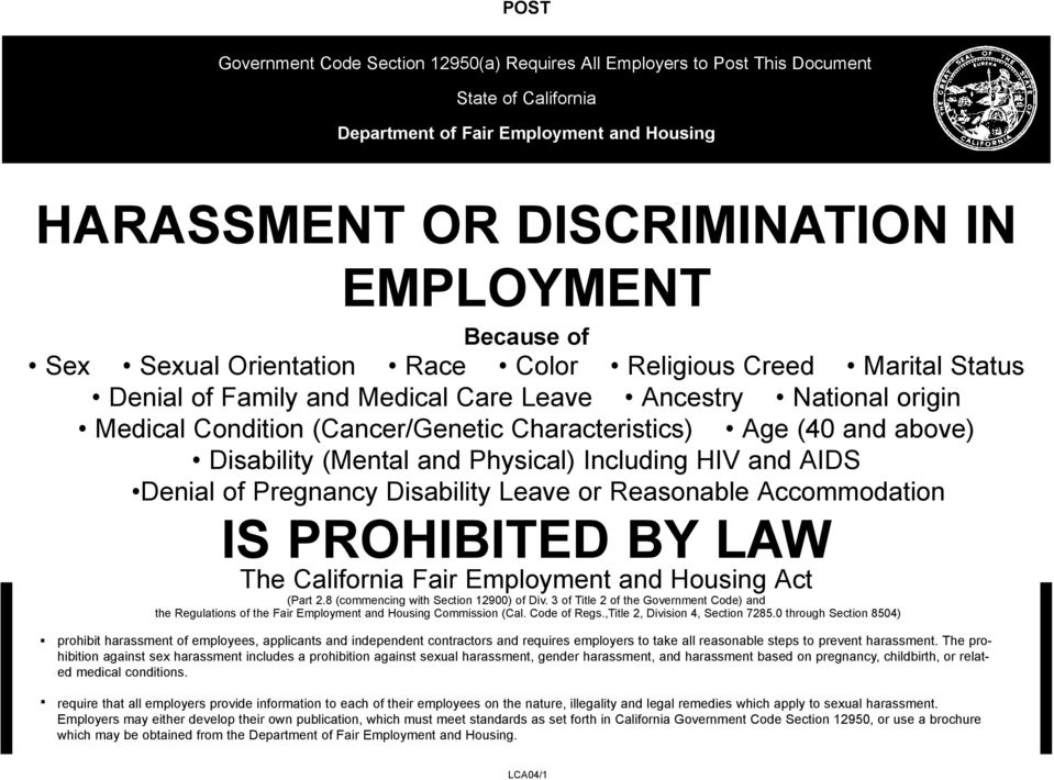 Disability (Mental and Physical) Including HIV and AIDS Denial of Pregnancy Disability Leave or Reasonable Accommodation.. IS PROHIBITED BY LAW The California Fair Employment and Housing Act (Part 2.