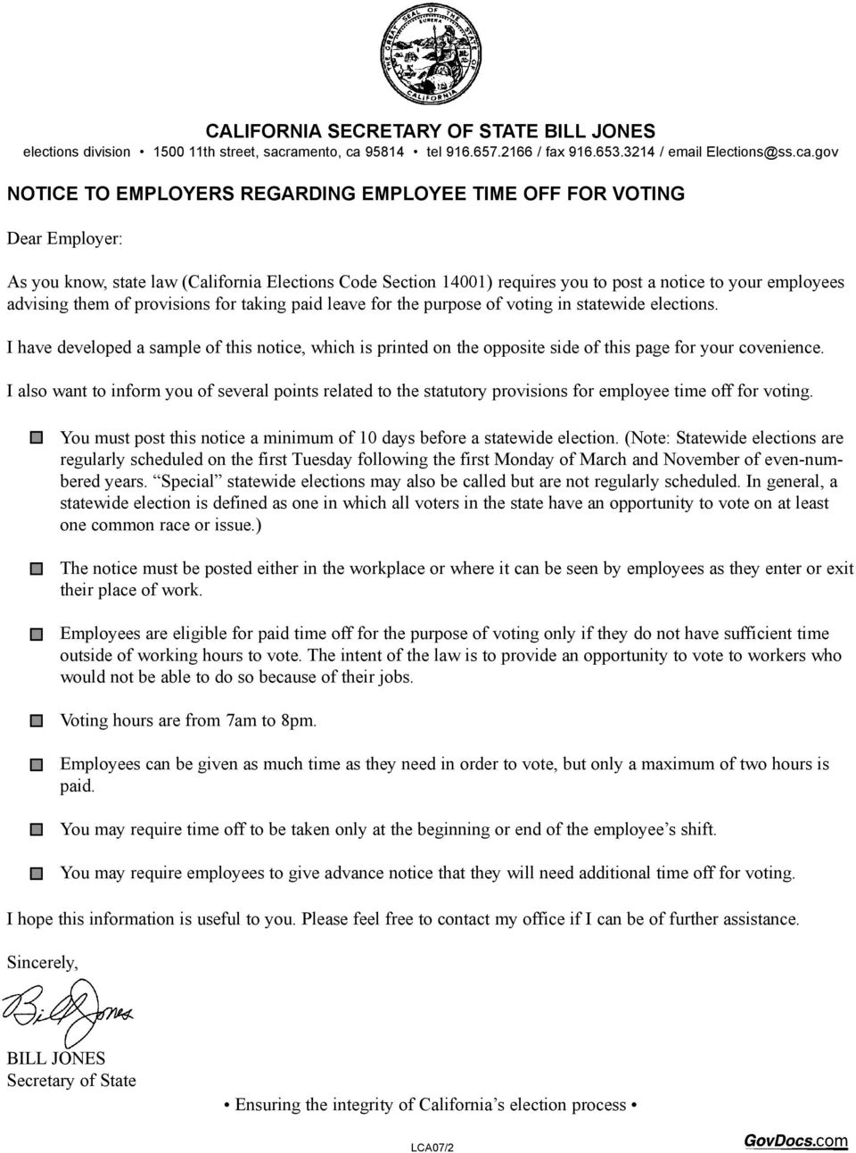 gov NOTICE TO EMPLOYERS REGARDING EMPLOYEE TIME OFF FOR VOTING Dear Employer: As you know, state law (California Elections Code Section 14001) requires you to post a notice to your employees advising