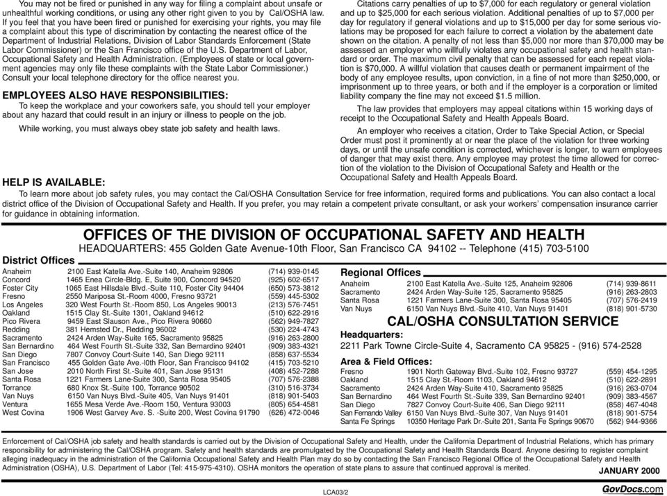 Industrial Relations, Division of Labor Standards Enforcement (State Labor Commissioner) or the San Francisco office of the U.S. Department of Labor, Occupational Safety and Health Administration.