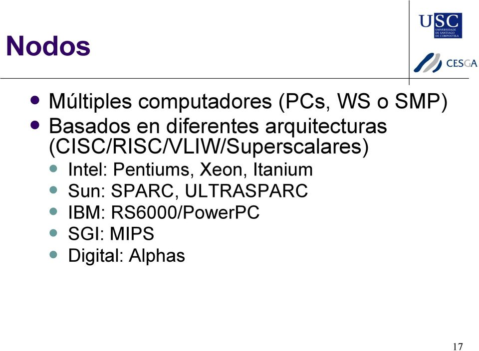 (CISC/RISC/VLIW/Superscalares) Intel: Pentiums, Xeon,