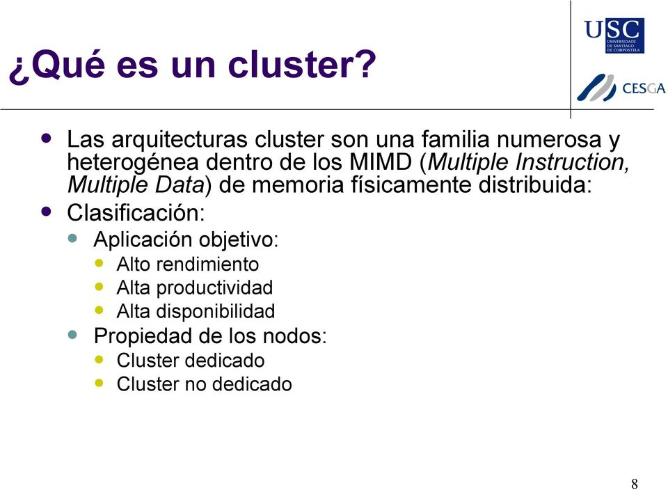 MIMD (Multiple Instruction, Multiple Data) de memoria físicamente distribuida: