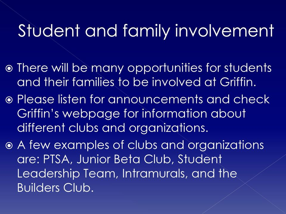 Please listen for announcements and check Griffin s webpage for information about