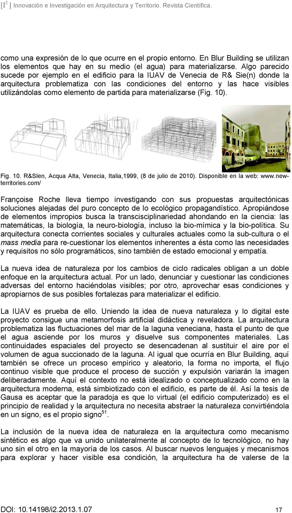 de partida para materializarse (Fig. 10). Fig. 10. R&SIen, Acqua Alta, Venecia, Italia,1999, (8 de julio de 2010). Disponible en la web: www.newterritories.