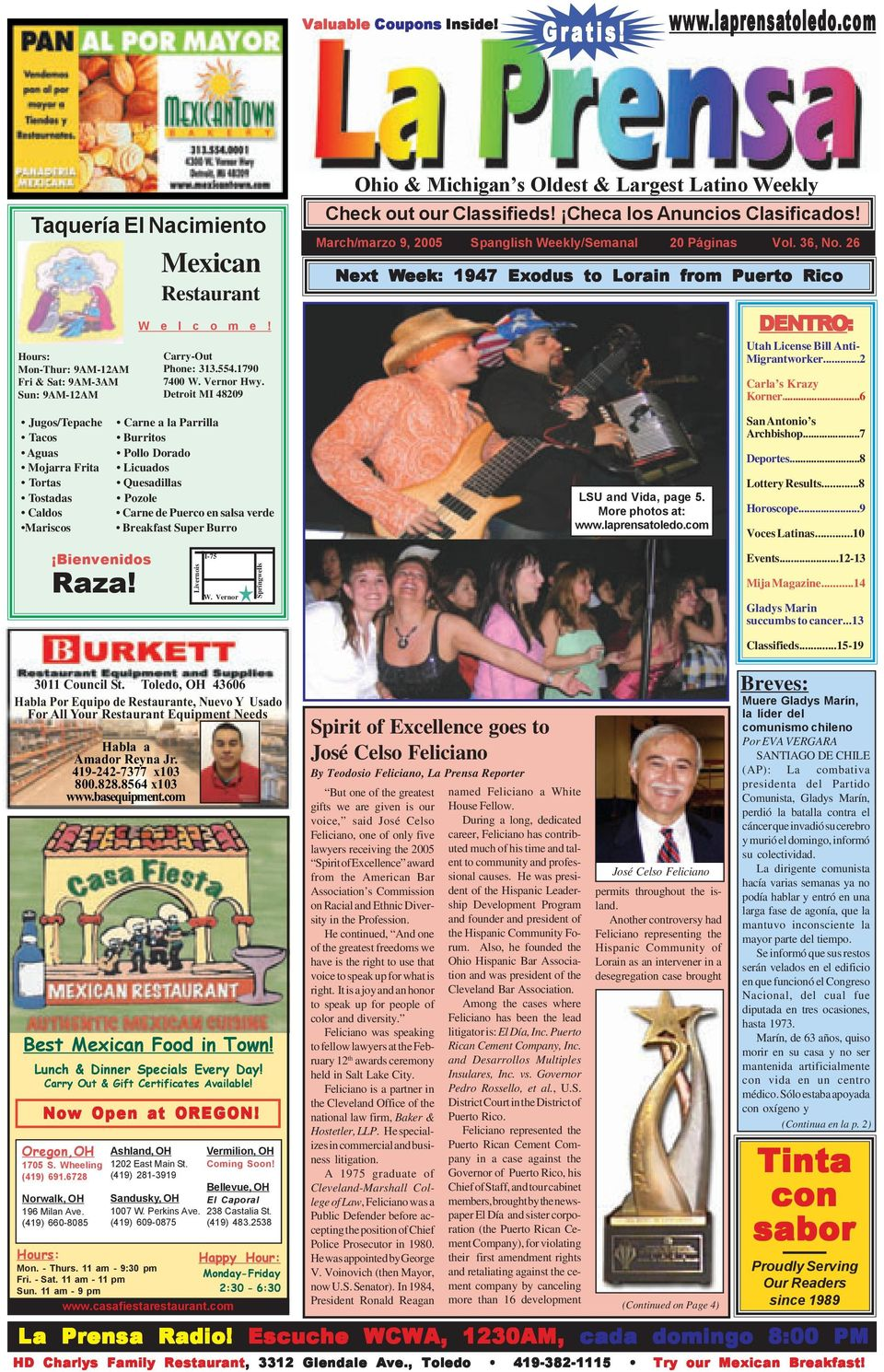 March/marzo 9, 2005 Spanglish Weekly/Semanal 20 Páginas Vol. 36, No. 26 Next Week: 1947 Exodus to Lorain from Puerto Rico DENTRO: Utah License Bill Anti- Migrantworker...2 Carla s Krazy Korner.
