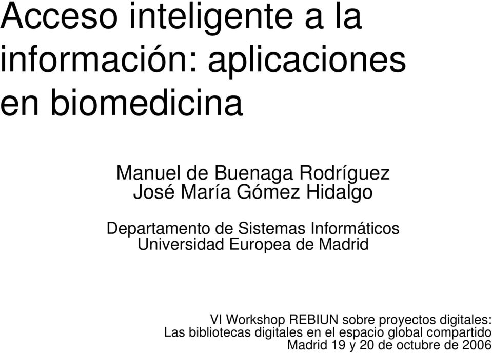 Universidad Europea de Madrid VI Workshop REBIUN sobre proyectos digitales: Las
