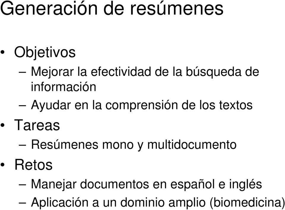 Tareas Resúmenes mono y multidocumento Retos Manejar documentos