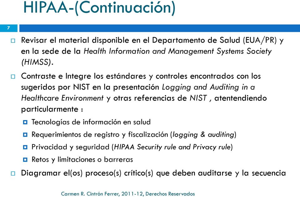 Contraste e Integre los estándares y controles encontrados con los sugeridos por NIST en la presentación Logging and Auditing in a Healthcare Environment y otras
