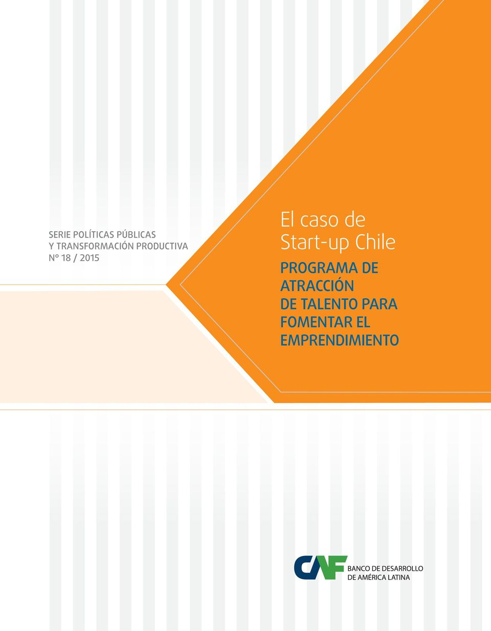 El caso de Start-up Chile Programa de