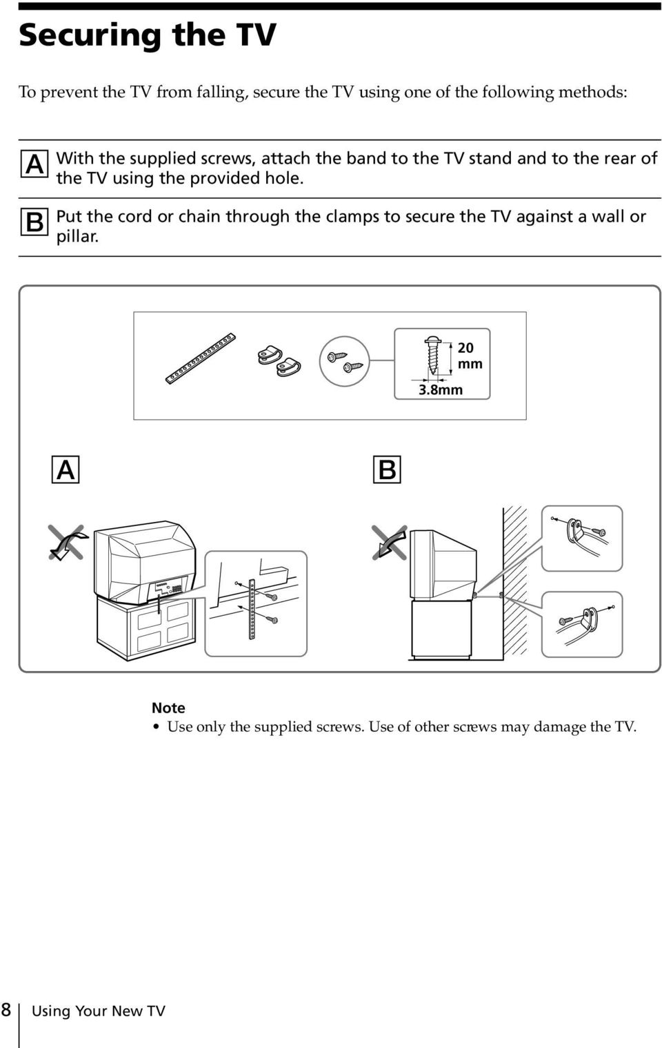 provided hole. Put the cord or chain through the clamps to secure the TV against a wall or pillar. 3.