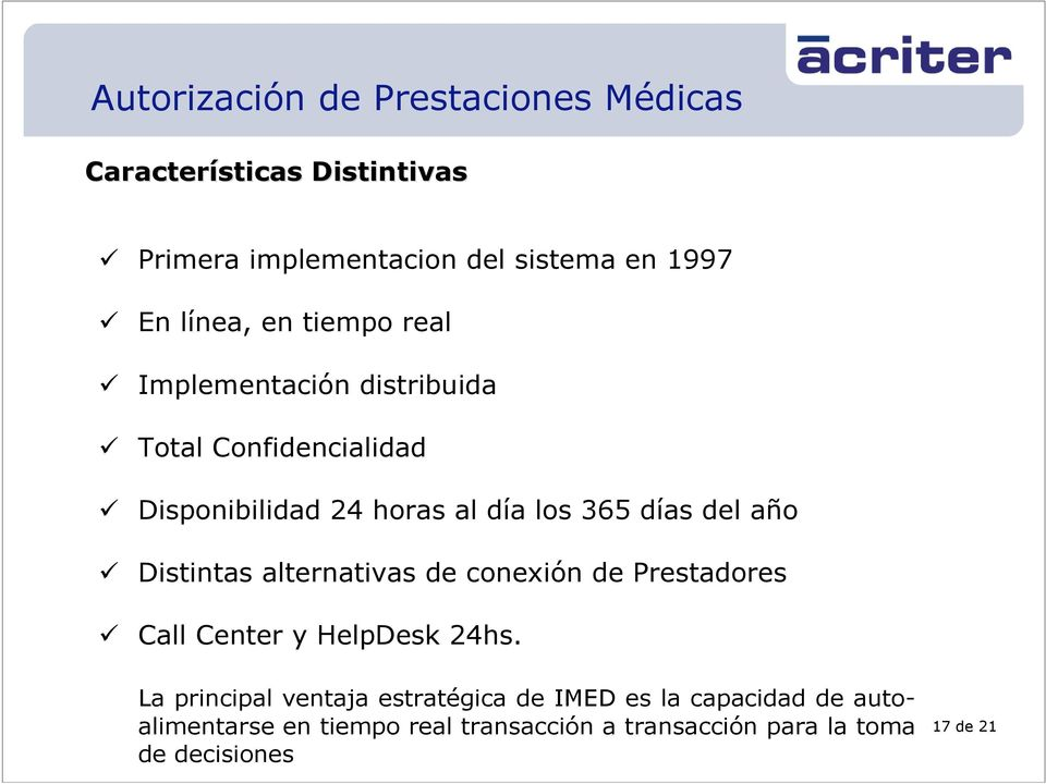 Distintas alternativas de conexión de Prestadores Call Center y HelpDesk 24hs.