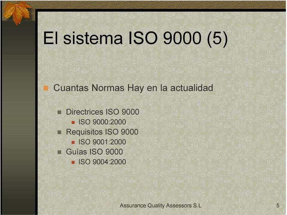 9000:2000 Requisitos ISO 9000 ISO 9001:2000
