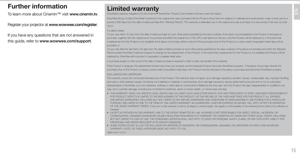 WowWee Group Limited ( WowWee ) warrants to the original end-user purchaser that this Product will be free from defects in materials and workmanship under normal use for a period of 365 days from the