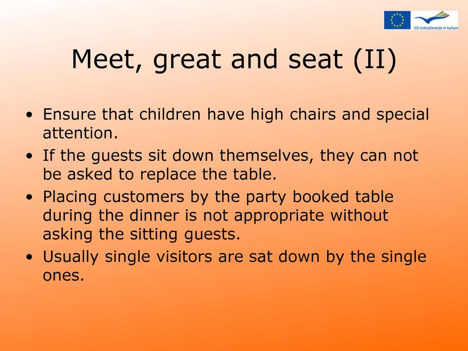 If the guests sit down themselves, they can not be asked to replace the table.
