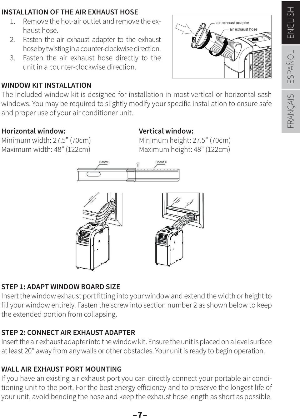 WINDOW KIT INSTALLATION The included window kit is designed for installation in most vertical or horizontal sash windows.